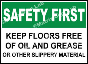 Safety First - Keep Floors Free Of Oil And Grease Or Other Slippery Material Sign