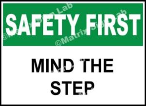 Safety First - Mind The Step Sign