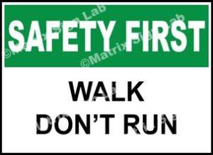 Safety First - Walk Don't Run Sign