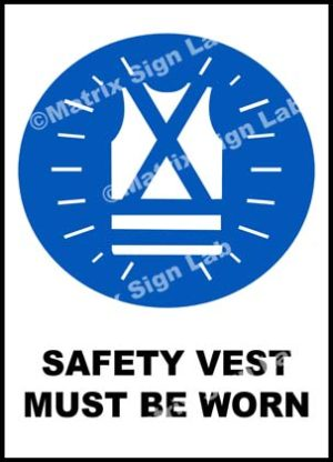 Safety Vest Must Be Worn Sign