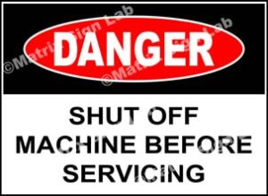 Shut Off Machine Before Servicing Sign