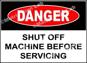 Shut Off Machine Before Servicing Sign