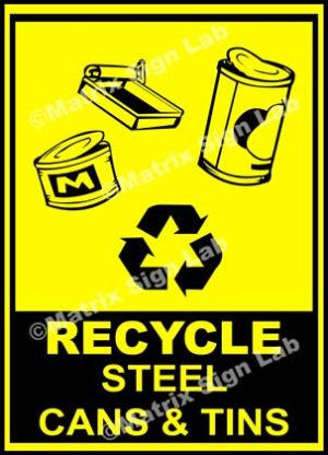 Recycle - Steel Cans And Tins Sign