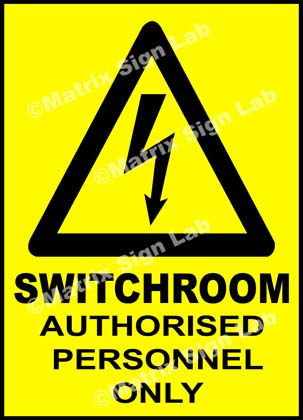 Switchroom Authorised Personnel Only Sign