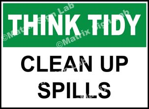 Think Tidy - Clean Up Spills Sign