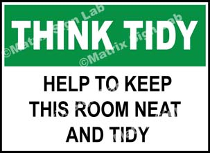Think Tidy - Help To Keep This Room Neat And Tidy Sign