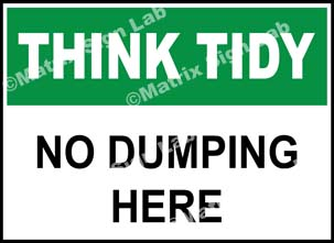 Think Tidy - No Dumping Here Sign