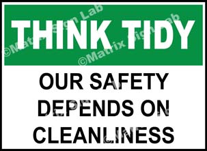 Think Tidy - Our Safety Depends On Cleanliness Sign