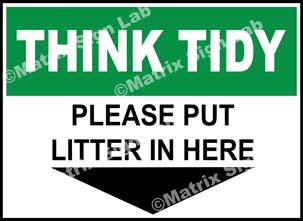 Think Tidy - Please Put Litter In Here Sign