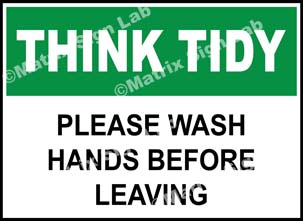Think Tidy - Please Wash Hands Before Leaving Sign