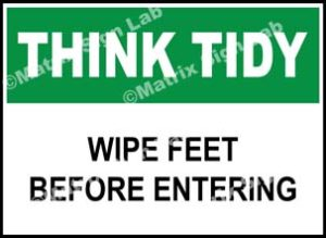 Think Tidy - Wipe Feet Before Entering Sign