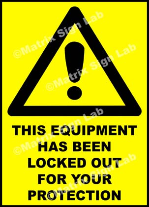 This Equipment Has Been Locked Out For Your Protection Sign