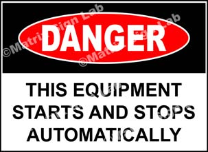 This Equipment Starts And Stops Automatically Sign