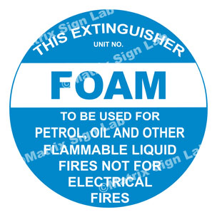 This Extinguisher Foam To Be Used For Petrol, Oil And Other Flammable Liquid Fires Not For Electrical Fires Sign