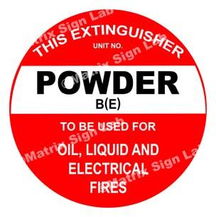 This Extinguisher Powder B(E) To Be Used For Oil, Liquid And Electrical Fires Sign