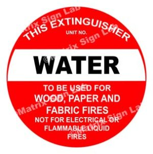 This Extinguisher Water - To Be Used For Wood, Paper And Fabric Fires Not For Electrical Or Flammable Liquid Fires Sign