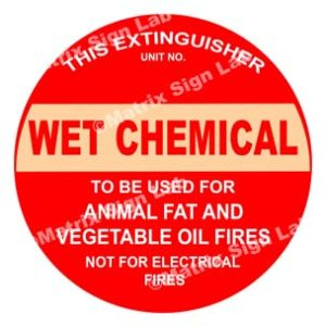 This Extinguisher Wet Chemical - To Be Used For Animal Fat And Vegetable Oil Fires Not For Electrical Fires Sign