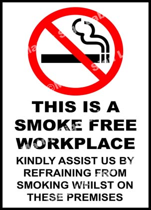 This Is A Smoke Free Workplace Kindly Assist Us By Refraining From Smoking Whilst On These Premises Sign