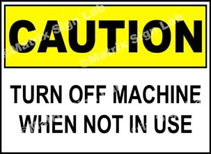 Turn Off Machine When Not In Use Sign