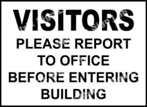 Visitors Please Report To Office Before Entering Building Sign