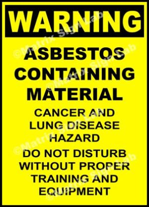 Warning - Asbestos Containing Material Cancer And Lung Disease Hazard Do Not Disturb Without Proper Training And Equipment Sign