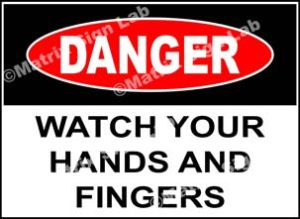 Watch Your Hands And Fingers Sign