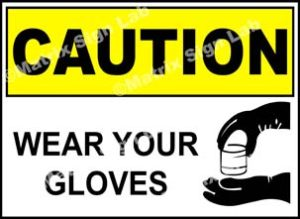 Wear Your Gloves Sign