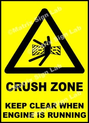 Crush Zone Keep Clear When Engine Is Running Sign
