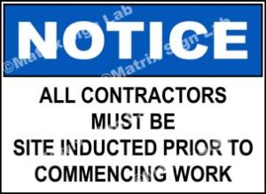 Notice - All Contractors Must Be Site Inducted Prior To Commencing Work Sign