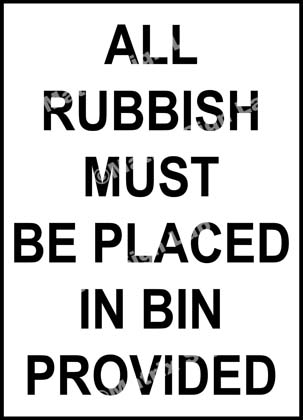All Rubbish Must Be Placed In Bin Provided Sign