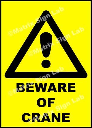 Beware Of Crane Sign