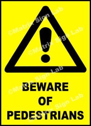 Beware Of Pedestrians Sign