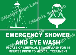 Emergency Shower And Eye Wash In Case Of Chemical Splash Wash For 15 Minutes Prior To Medical Treatment Sign