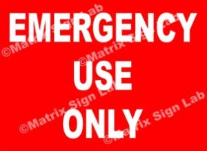 Emergency Use Only Sign