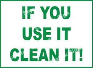 If You Use It Clean It! Sign