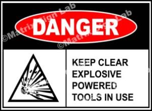 Keep Clear Explosive Powered Tools In Use Sign