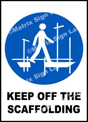 Keep Off The Scaffolding Sign