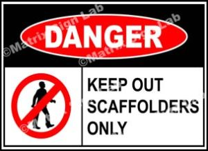 Keep Out Scaffolders Only Sign