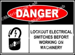 Lockout Electrical Switches Before Working On Machinery Sign