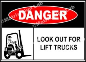 Look Out For Lift Trucks Sign