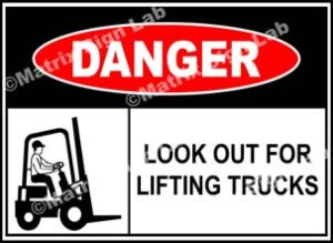 Look Out For Lifting Trucks Sign