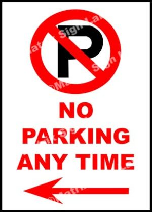 No Parking Any Time Left Sign