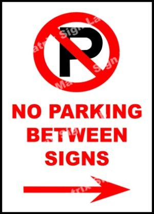 No Parking Between Signs With Right Arrow Sign