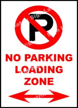 No Parking Loading Zone With Arrow Sign