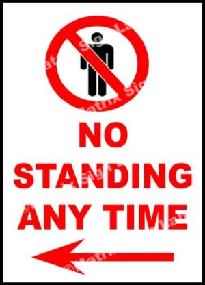 No Standing Any Time Left Sign