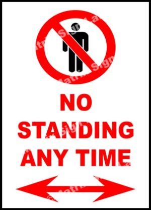 No Standing Any Time With Arrow Sign