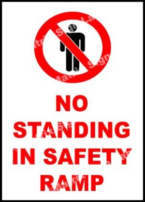 No Standing In Safety Ramp Sign