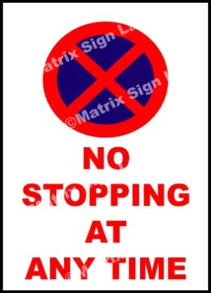 No Stopping At Any Time Sign
