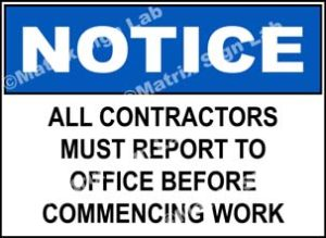 Notice - All Contractors Must Report To Office Before Commencing Work Sign