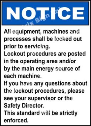 Notice - All Equipment, Machines And Processes Shall Be Locked Out Prior To Servicing Sign